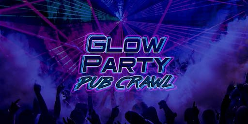 GLOW PARTY PUB CRAWL