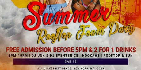 Summer Rooftop Foam Party @ Bar 13 - 1st Time Ever!!! tickets