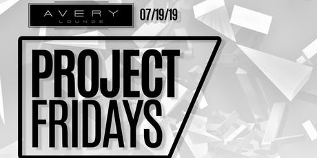 PROJECT FRIDAY at Avery Lounge, San Jose CA (Friday 07.19.19) tickets