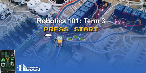 Robotics 101: Term 3- Press Start