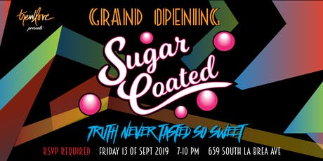 SUGAR COATED GRAND OPENING tickets