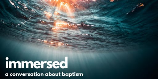Immersed: A Conversation About Baptism, Bay Area