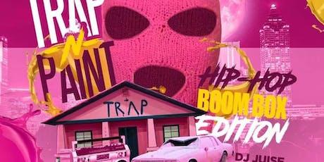 "TRAP -N- PAINT ""HIP HOP BOOM BOX EDITION"" tickets"