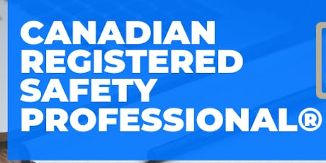 Canadian Registered Safety Professional (CRSP) ® ONE-DAY Seminar tickets