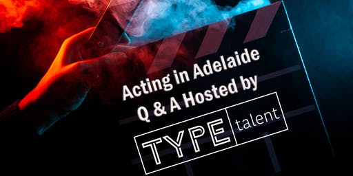 Acting in Adelaide Q&A hosted by TYPE talent