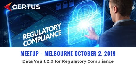 DATA VAULT 2.0 MEETUP MELBOURNE - Data Vault 2.0 for Regulatory Compliance tickets