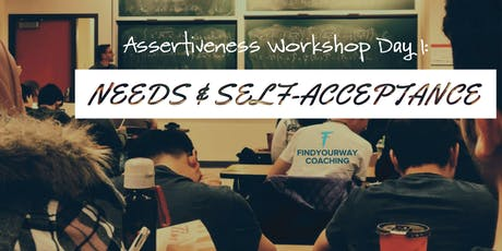 Assertiveness School: Needs, Self-Acceptance and assertivenes techniques! tickets