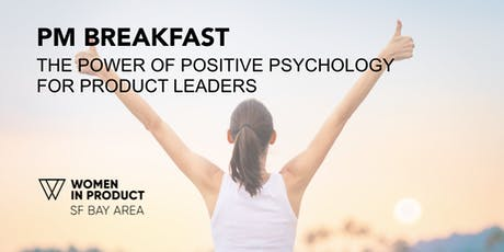 PM Breakfast: The Power of Positive Psychology for Product Leaders  tickets