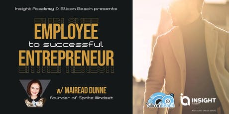 Successful transition from Employee to Entrepreneur: What they don't tell you  tickets