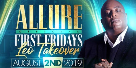ALLURE | FIRST FRIDAYS | THE GREAT SHOW DJ SNS | LEO TAKEOVER tickets