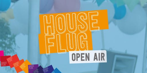Houseflug Open Air