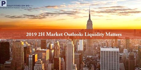 2019 2H Market Outlook: Liquidity Matters tickets