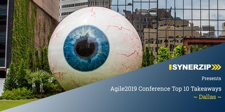 AGILE2019 Conference Top 10 Takeaways - Dallas tickets