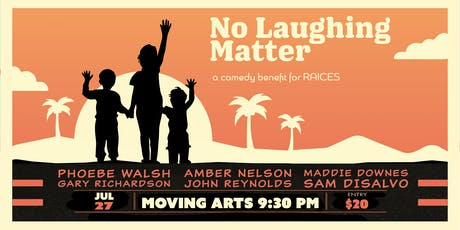No Laughing Matter: A Comedy Benefit for RAICES tickets