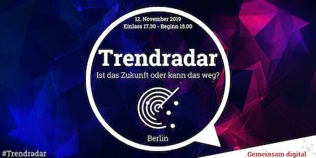 Trendradar - Ist das Zukunft oder kann das weg? tickets