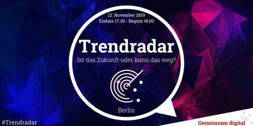 Trendradar - Ist das Zukunft oder kann das weg?
