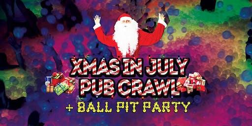 XMAS IN JULY PUB CRAWL & BALL PIT PARTY