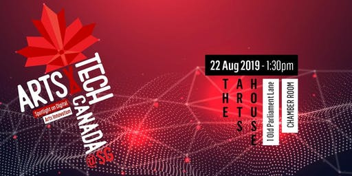 [22 AUG '19] ARTS X TECH CANADA @ SG: SPOTLIGHT ON DIGITAL ARTS INNOVATION