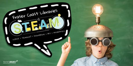 STEAM CLUB - Science / Technology / Engineering / Art / Mathematics - Hervey Bay Library - BOOKINGS ESSENTIAL (Ages 8+) tickets