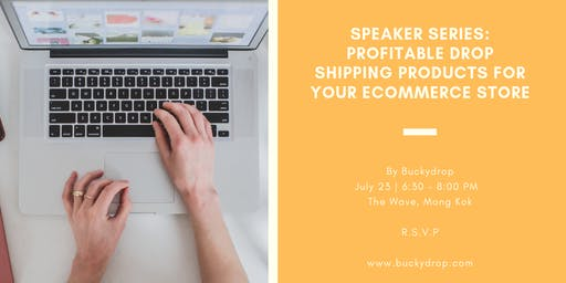 Speaker Series: Profitable Drop Shipping Products For Your Ecommerce Store