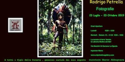 Rodrigo Petrella  A tutti i figli della foresta , generosi custodi dei suoi segreti.