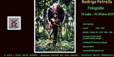 Rodrigo Petrella  A tutti i figli della foresta , generosi custodi dei suoi segreti. biglietti