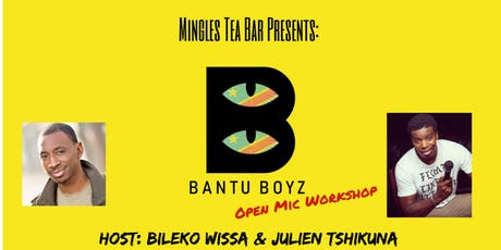 Bantu Boyz Open Mic  tickets