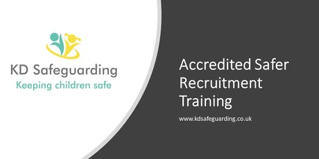 Accredited Safer Recruitment Training - BURY tickets