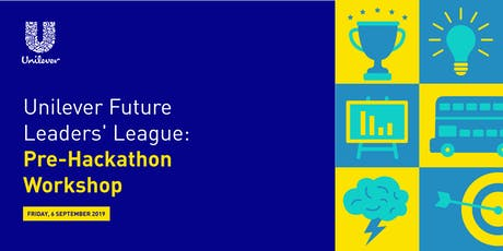Unilever Future Leaders' League: Pre-Hackathon Workshop tickets