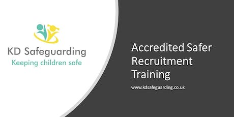 Accredited Safer Recruitment Training - ASHTON tickets