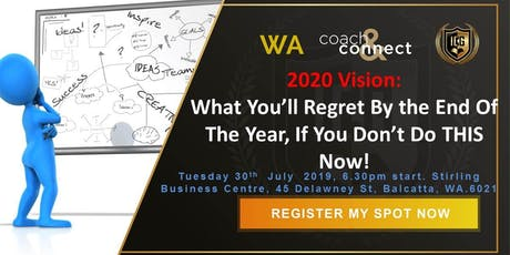 2020 Vision:  What You'll Regret By the End Of The Year  If You Don't Do THIS Now! tickets