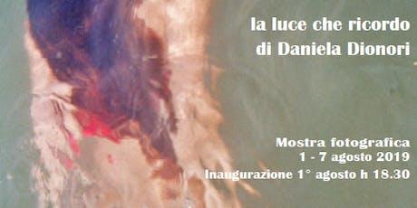"""""""La luce che ricordo"""", 01/08/2019  h 18.30 biglietti"""