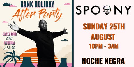 DJ Spoony Bank Holiday After Party at Noche Negra tickets