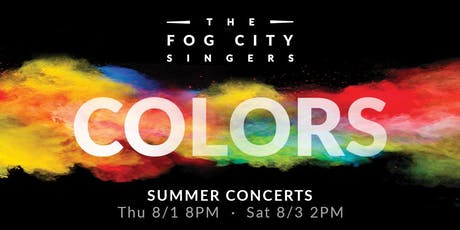Fog City Singers - Colors (Summer Concert) - Aug 3 tickets