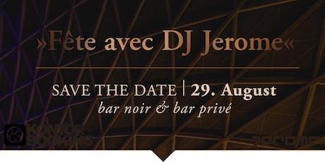 Fête avec DJ Jerome Tickets