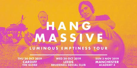 Hang Massive (The Globe, Cardiff) tickets
