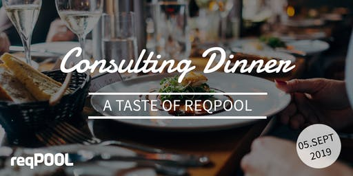 Consulting Dinner - A Taste Of ReqPOOL