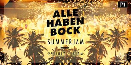 ALLE HABEN BOCK - SUMMERJAM / 29.07.2019 / Ü16 Party im P1 Club Tickets