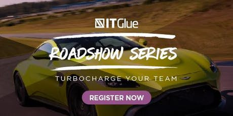 Turbocharge your I.T. Team  - IT Glue Roadshow & Aston Martin Experience  tickets