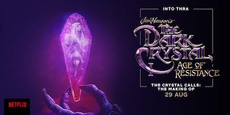 The Dark Crystal: Age of Resistance - The Crystal Calls - The Making of tickets