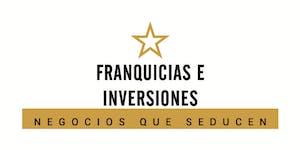 """Franquicias e Inversiones"" Negocios que seducen"