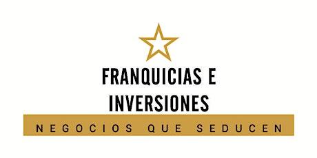 """Franquicias e Inversiones"" Negocios que seducen entradas"