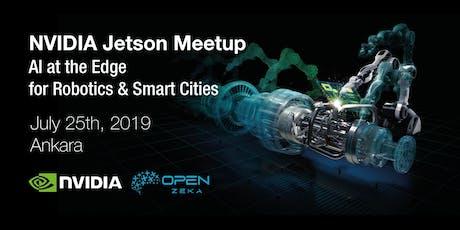 NVIDIA Jetson Ankara Meetup: AI at the Edge for Robotics & Smart Cities tickets