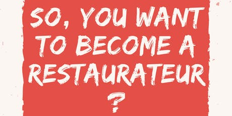 So, you want to become a restaurateur? tickets