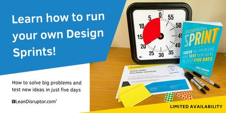 Design Sprint Facilitator Workshop on Jake Knapp's Process (How to Solve Big Problems and Test New Ideas in Just 5 Days) tickets