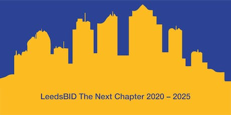 LeedsBID - The Next Chapter 2020 - 2025 tickets