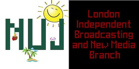 Summer social - NUJ London independent broadcasting and new media branch  tickets
