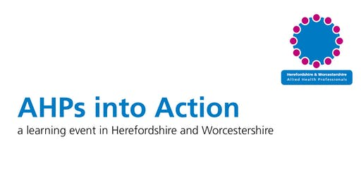 AHPs into Action: a learning event in Herefordshire and Worcestershire