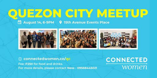#ConnectedWomen Meetup - Quezon City (PH) - August 14