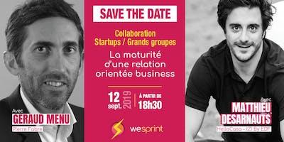 Collaboration Startup/Grands Groupes, la maturité d'une relation orientée business